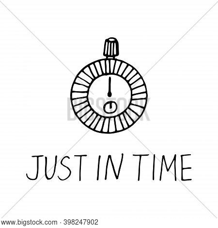 Stopwatch And Lettering Just In Time Icon, Poster. Sketch Hand Drawn Doodle. Vector Monochrome Minim