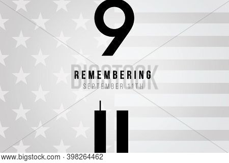 Remember 9 11. Illustration Of The Twin Towers Representing The Number Eleven. Patriot Day, Memorial