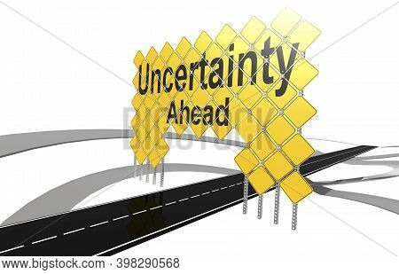 Uncertainty Ahead Word On Giant Yellow Road Signs, 3d Rendering