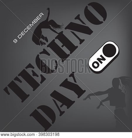 The Event In December Is Techno Day, Techno Style Dance Day