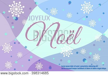 Joyeux Noel, Merry Christmas In French. Vector Illustration, Winter Background, Multi-colored Sectio