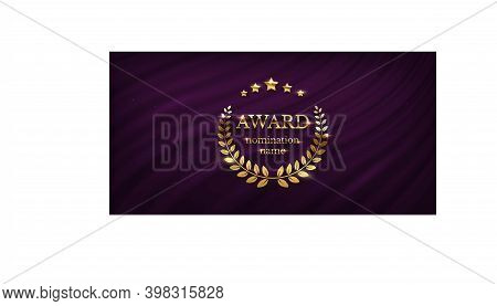 Award Nomination Emblem, Stage In Spotlight With Purple Curtain Background. Movie Award Ceremony Ope
