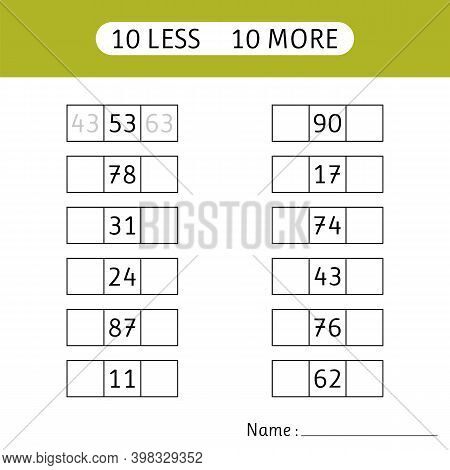 10 Less, 10 More. Fill In The Missing Numbers.  Mathematical Exercises. Worksheets For Kids. Mathema