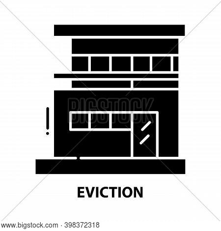 Eviction Icon, Black Vector Sign With Editable Strokes, Concept Illustration