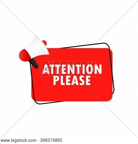 Attention Please Icon. Announcement. Megaphone With Attention Please Message In Bubble Speech Banner