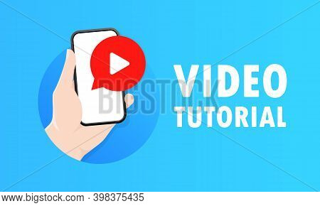 Video Tutorial. Hand Holds Smartphone With Play Button. Video Content Marketing Concept. Video Confe