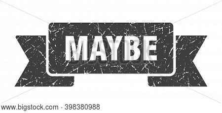 Maybe Ribbon. Maybe Grunge Band Sign. Maybe Banner