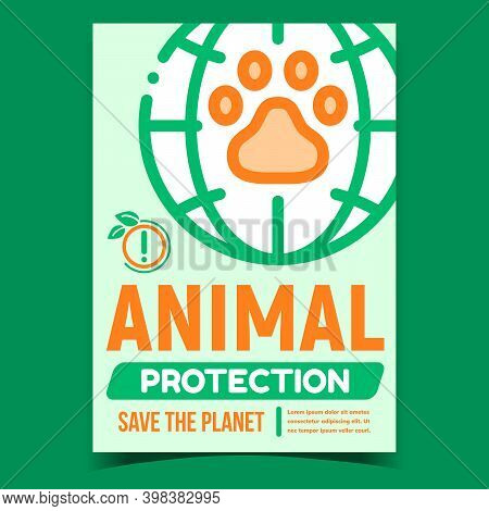 Animal Protection Creative Promotion Poster Vector. Animal Paw On Earth Globe Advertising Banner. Sa