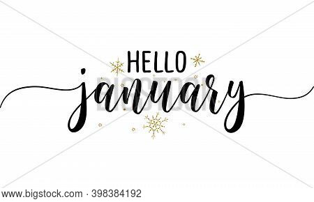 Hello January - Inspirational New Year Beautiful Handwritten Quote, Gift Tag, Lettering Message. Han