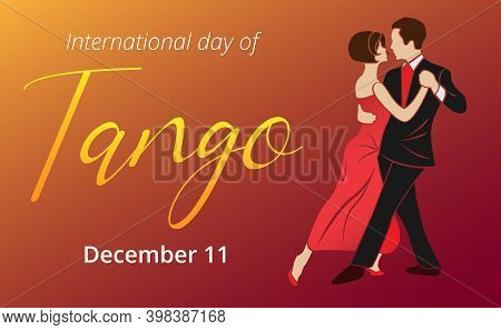 International Tango Day. Dancing Couple: Man And Woman In Vector