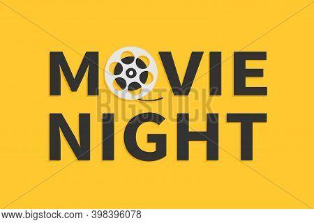 Movie Night Text Word. Film Movie Reel. I Love Cinema Icon. Film Festival Banner Flyer Poster Invita