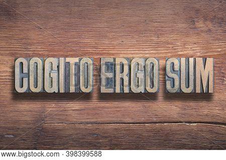 Cogito Ergo Sum Ancient Original Latin Quote Of Mathematician Rene Descartes Translated As - I Think
