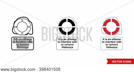 It Is An Offence To Interfere With Or Remove Lifebuoys General Notice Sign Icon Of 3 Types Color, Bl