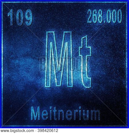 Meitnerium Chemical Element, Sign With Atomic Number And Atomic Weight, Periodic Table Element