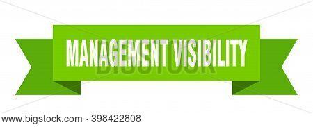 Management Visibility Ribbon. Management Visibility Paper Band Banner Sign