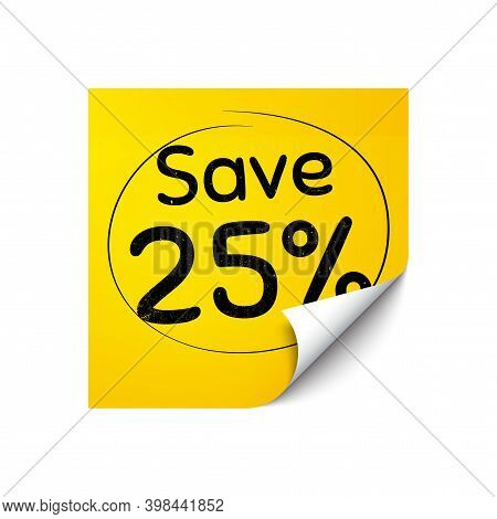 Save 25 Percent Off. Sticker Note With Offer Message. Sale Discount Offer Price Sign. Special Offer