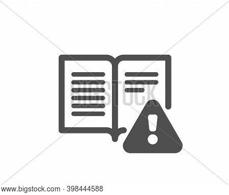 Instruction Manual Icon. Warning Book Sign. Caution Alert Symbol. Quality Design Element. Flat Style