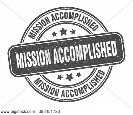 Mission Accomplished Stamp. Mission Accomplished Label. Round Grunge Sign