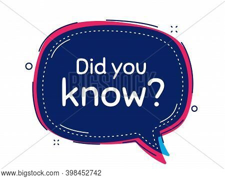 Did You Know. Thought Bubble Vector Banner. Special Offer Question Sign. Interesting Facts Symbol. D