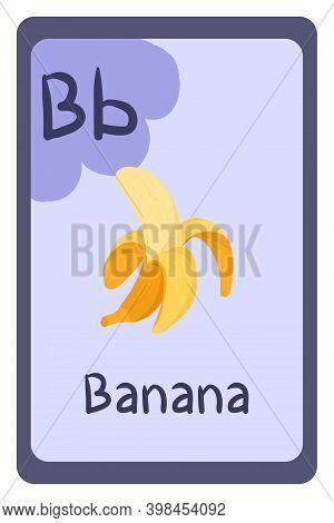 Education Flash Card Abc, Letter B - Banana. Template Design. Primary School Kids. Phonics Flashcard