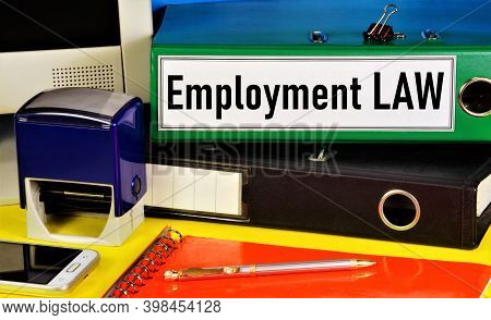 Employment Law. Text Label In The Manager's Office Folder. Ensuring The Rights Of Employees Stipulat
