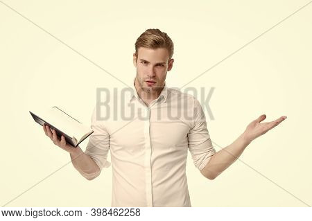 Ask For Book At Shop. Handsome Man Hold Book And Open Hand Isolated On White. Student Of Language An