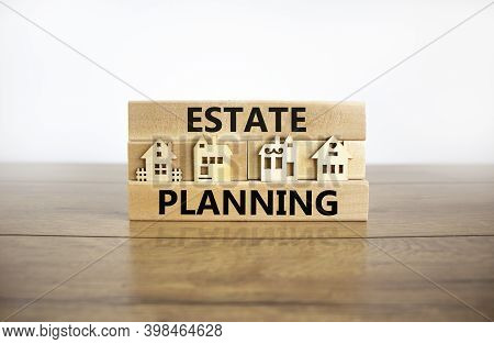 Estate Planning Symbol. Wooden Blocks Form The Words 'estate Planning', Miniature Houses, Wooden Tab