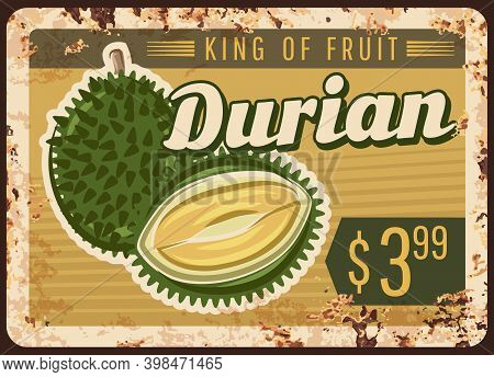 Durian Fruit Rusty Metal Plate With Price, Tropical Food Farm Market, Vector Vintage Poster. Exotic