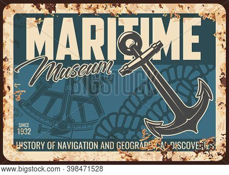 Maritime Museum Metal Rusty Plate, Retro Poster Of Sea Ships, Nautical Sailing Anchor, Sextant, Vect