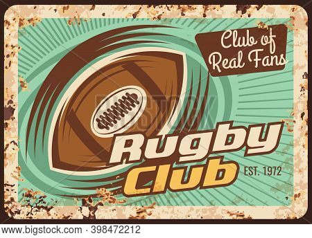 Rugby Club Rusty Metal Plate, Vector Ball With Motion Trail Rust Tin Sign With Club Of Real Fans Typ