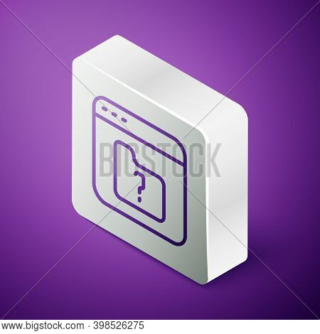 Isometric Line File Missing Icon Isolated On Purple Background. Silver Square Button. Vector
