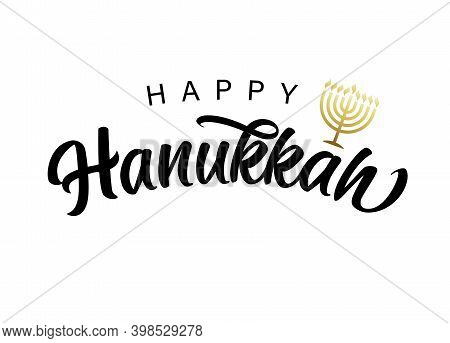 Happy Hanukkah Lettering With Golden Menorah. Jewish Festival Of Lights With Gold Menorah Candles On