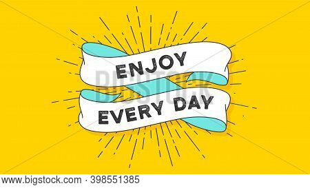 Enjoy Every Day. Vintage Ribbon With Text Enjoy Every Day. Colorful Vintage Banner With Ribbon And L