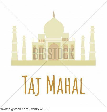 Flat Style Taj Mahal. Symbol Of India. Vector Illustration Isolated On White Background