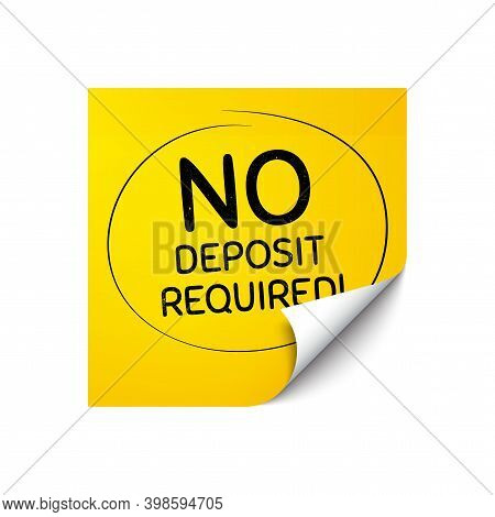 No Deposit Required. Sticker Note With Offer Message. Promo Offer Sign. Advertising Promotion Symbol