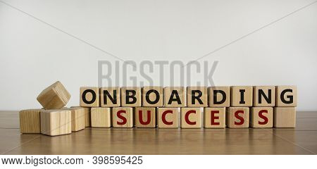 Time To Success Onboarding. Words 'onboarding Success' Written On Wooden Blocks. Business And Succes