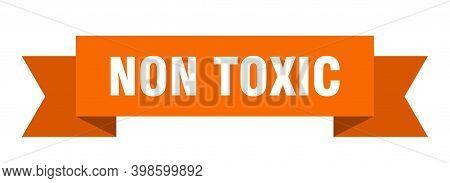Non Toxic Ribbon. Non Toxic Paper Band Banner Sign