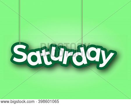 Saturday. A Sign With The Name Of The Month Of The Year Hangs On The Ropes. Vector Illustration For