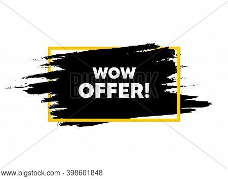 Wow Offer. Paint Brush Stroke In Frame. Special Sale Price Sign. Advertising Discounts Symbol. Paint
