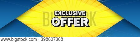 Exclusive Offer. Modern Background With Offer Message. Sale Price Sign. Advertising Discounts Symbol
