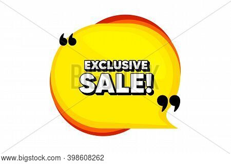 Exclusive Sale. Yellow Speech Bubble Banner With Quotes. Special Offer Price Sign. Advertising Disco