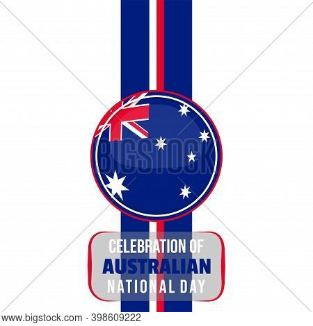 Australian National Day Design With Australian Flag Emblem Vector Illustration. Good Template For Au