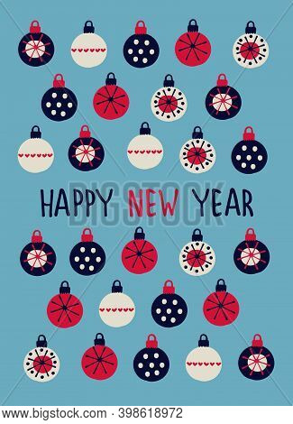 Happy New Year Greeting Card Template. Multicolored Baubles Decorated With Patterns, Hand Lettering