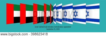 United Arab Emirates And Israel Flags. Israel United Arab Emirates Normalization Agreement. A Peace