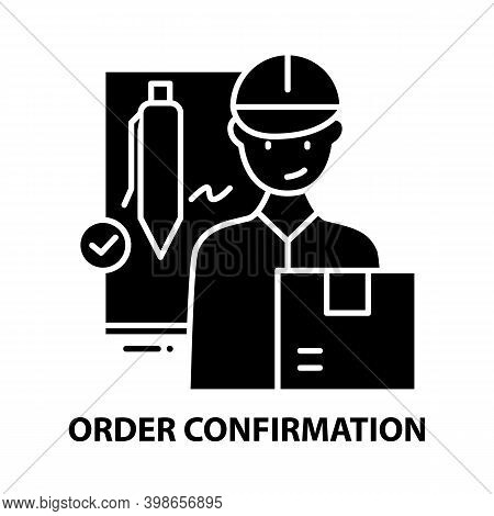 Order Confirmation Icon, Black Vector Sign With Editable Strokes, Concept Illustration