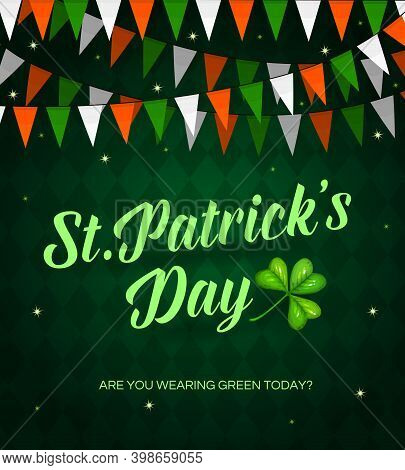 St. Patrick Day Cartoon Vector Poster With Lettering And Shamrock. Red, Green And White Flags Garlan