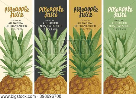 Set Of Four Labels For Natural Pineapple Juice With Realistic Pineapple And Calligraphy Inscription.