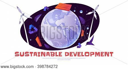 Sustainable Development Cartoon Banner With Earth Globe, Wind Turbines, Recycling Symbols And Leaves