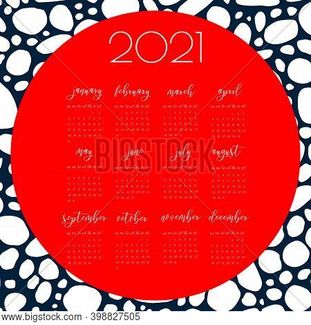 Hand Written Ink Calendar Template. Happy New 2021 Year. Doodles Bubble, Stone Plate Paving Texture