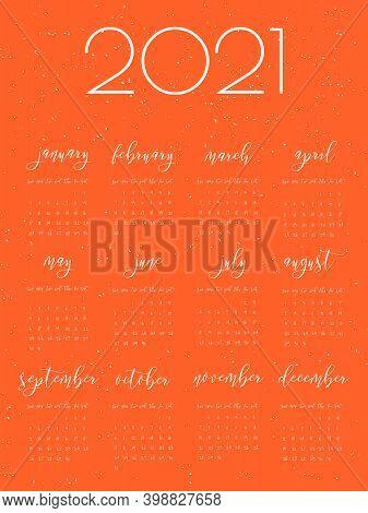 Hand written ink calendar template. Happy New 2021 Year. Orange background with blizzard brush strokes, stains, splashes, snowstorm. Week starts Sunday. Blank sheets paper, binder concept. Twenty one